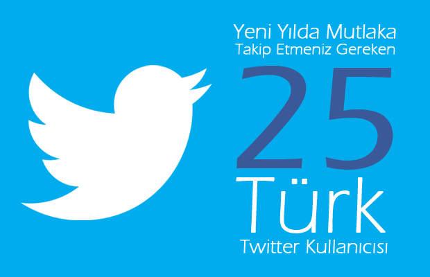 Yeni Yılda Mutlaka Takip Edilmesi Gereken 25 Türk