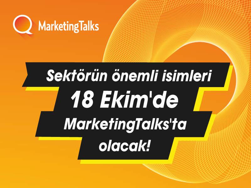 Sektörün Önemli İsimleri 18 Ekim'de MarketingTalks'ta Olacak!