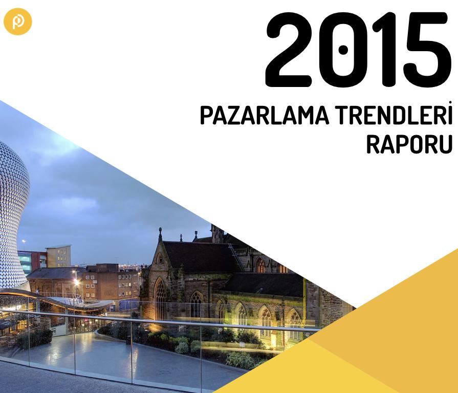2015 Pazarlama Trendleri Raporu