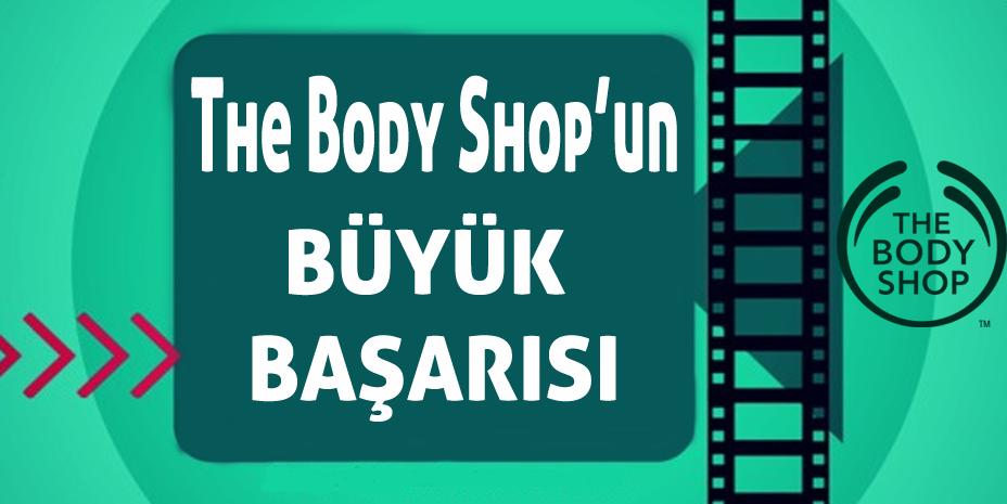 Varlığıyla Umutlarınızı Canlandıracak Marka: The Body Shop