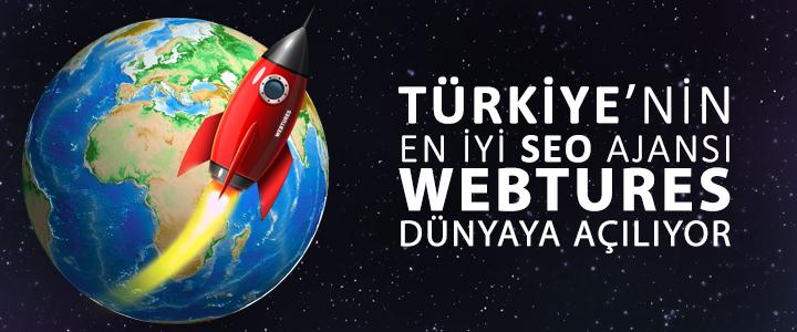 Türkiye'nin En İyi SEO Ajansı Webtures Dünyaya Açılıyor