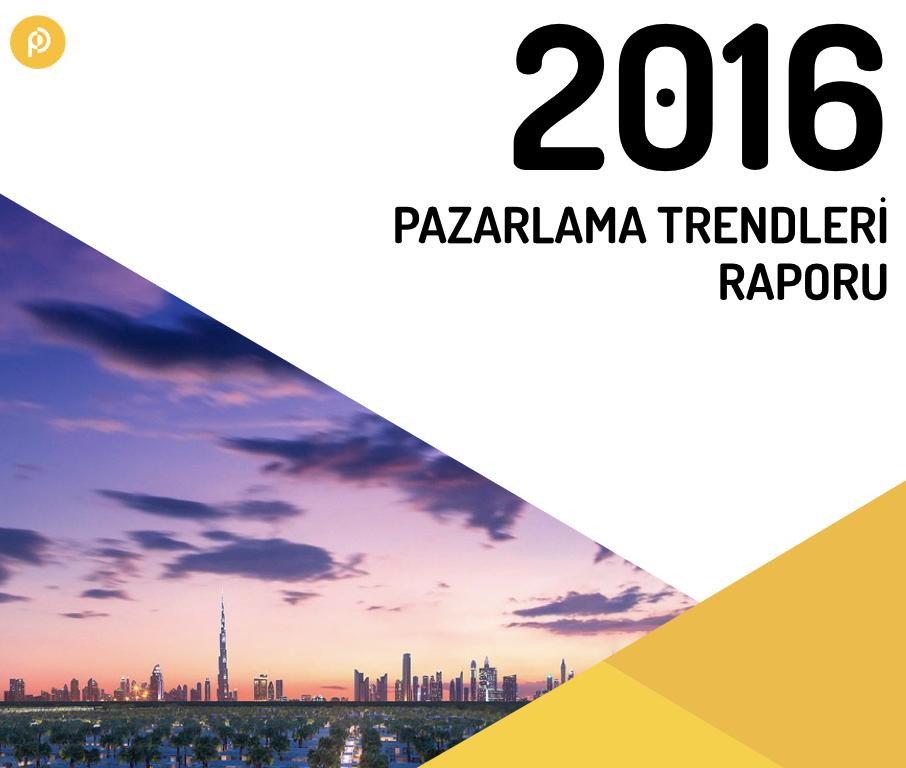 2016 Pazarlama Trendleri Raporu