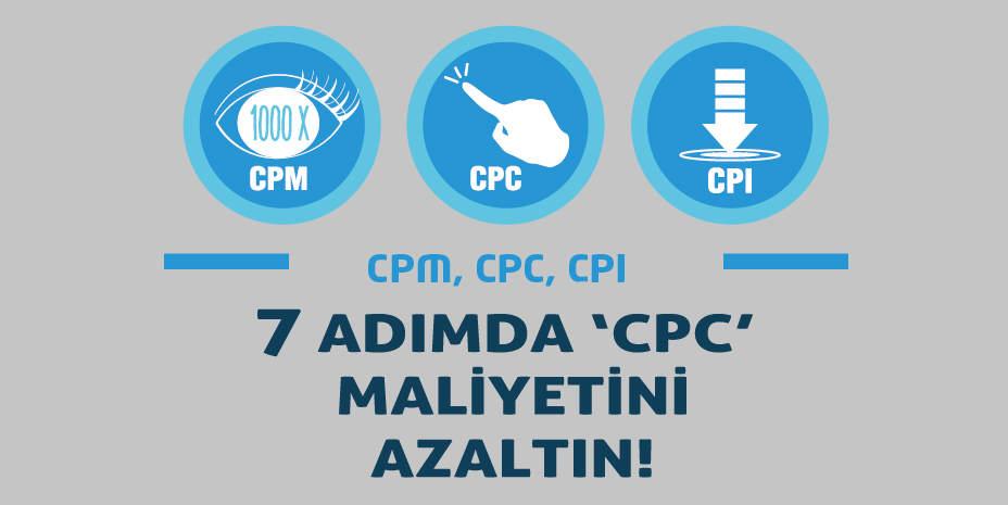 7 Adımda Facebook CPC Maliyetlerini Azaltacaksınız Desek?