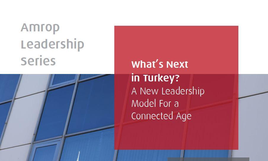 Amrop Türkiye: 'Bağlantılı Çağ için Yeni Bir Liderlik Modeli' Raporu Açıklandı