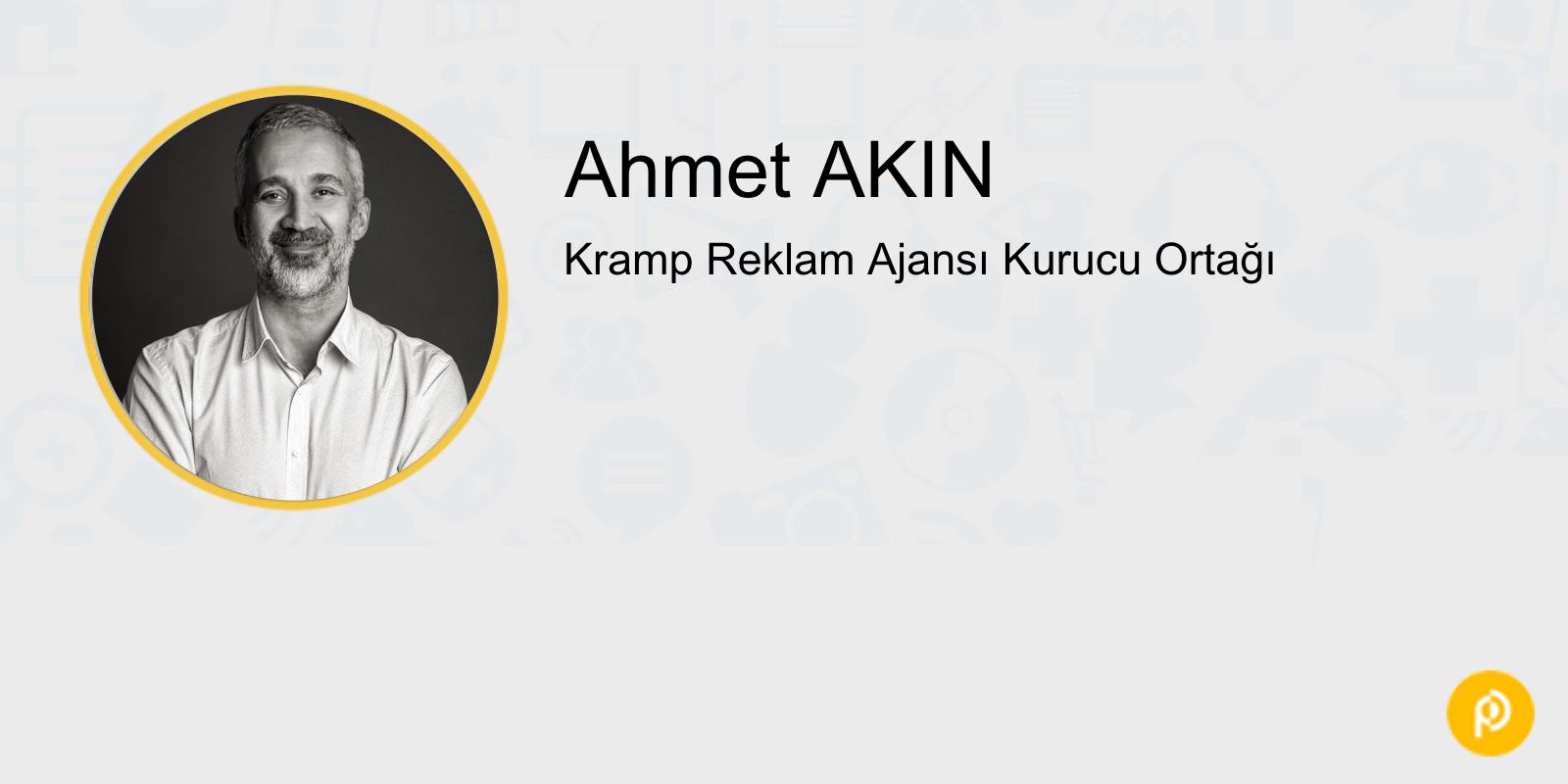 Ahmet Akın: Kendi işimi kurduktan sonra, her sabah köşedeki bakkala, yol kenarındaki simitçiye şapka çıkarmak geliyor içimden.