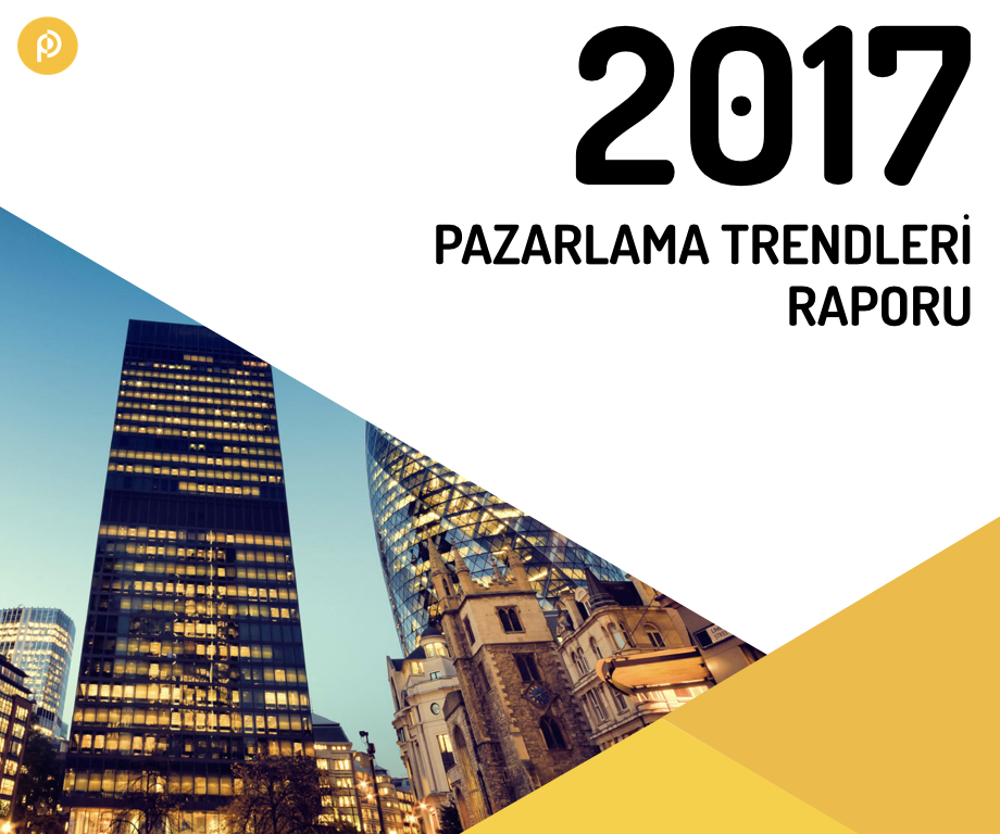 2017 Pazarlama Trendleri Raporu