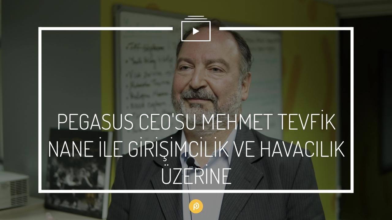 Pegasus CEO'su Mehmet Tevfik Nane ile Girişimcilik ve Havacılık Üzerine Konuştuk