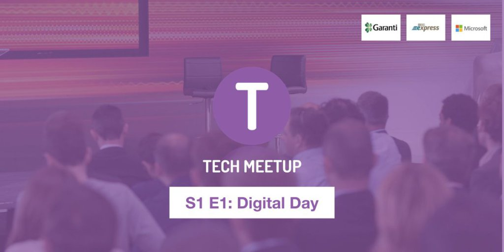 Tech Meetup S1 E1 'Digital Day' Etkinliğinde Neler Konuşuldu
