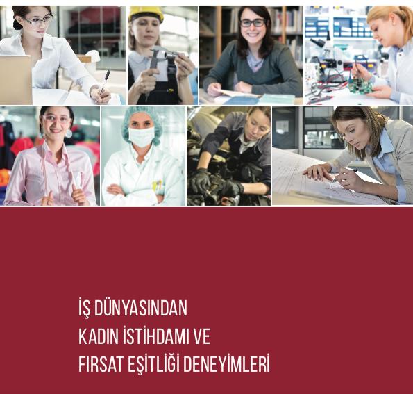İş Dünyasından Kadın İstihdamı ve Fırsat Eşitliği Deneyimleri