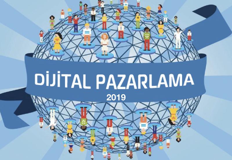 2019 Yılında En Etkili Dijital Pazarlama Stratejileri Neler Olacak?