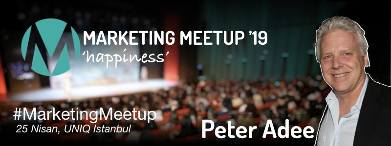 Marketing Meetup 2019'un Yeni Konuşmacısı Peter Adee!