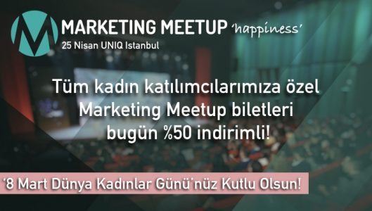 Marketing Meetup'ta Kadınlar Günü Avantajı!