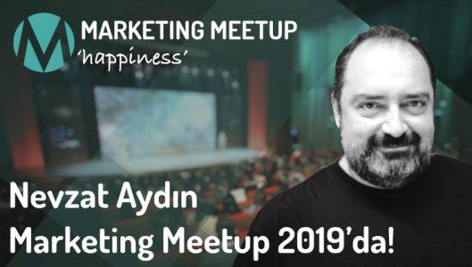 Nevzat Aydın Marketing Meetup 2019'da!