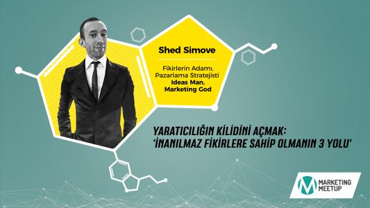 Shed Simove Marketing Meetup'ta Ne Anlatacak?