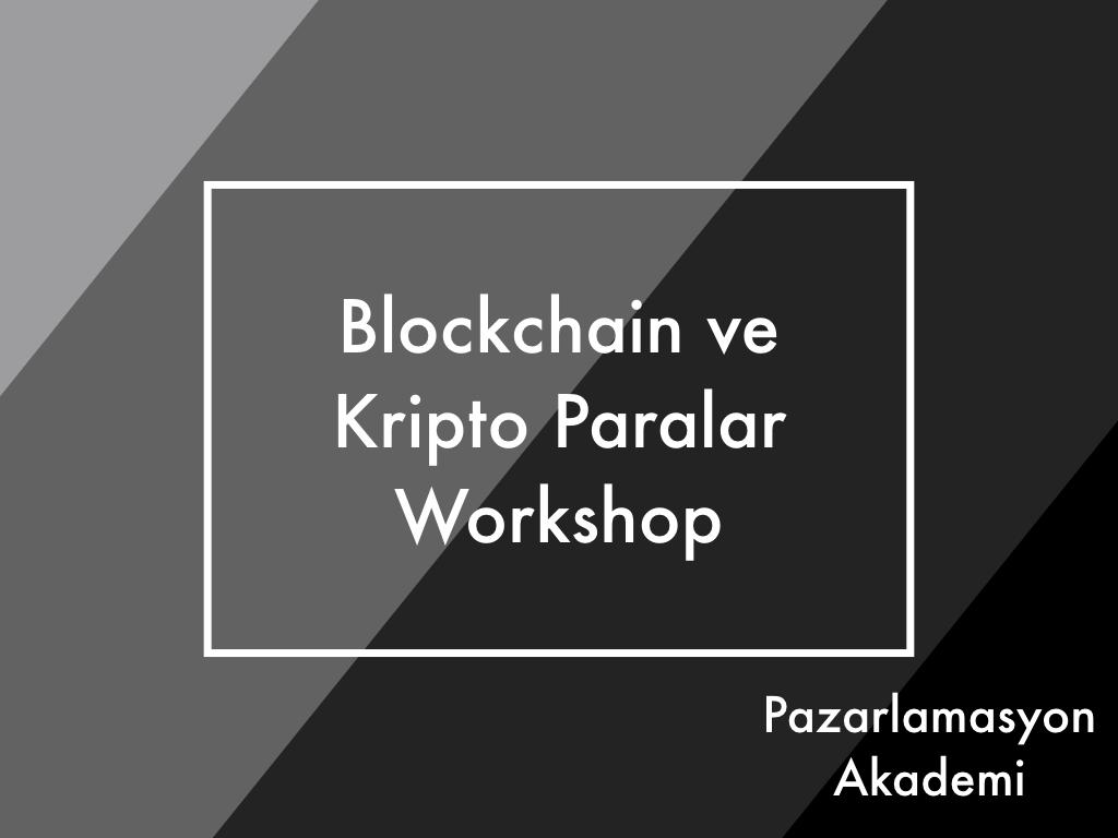 Blockchain ve Kripto Paralar Workshop