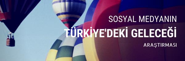Sosyal Medyanın Türkiye'deki Geleceği