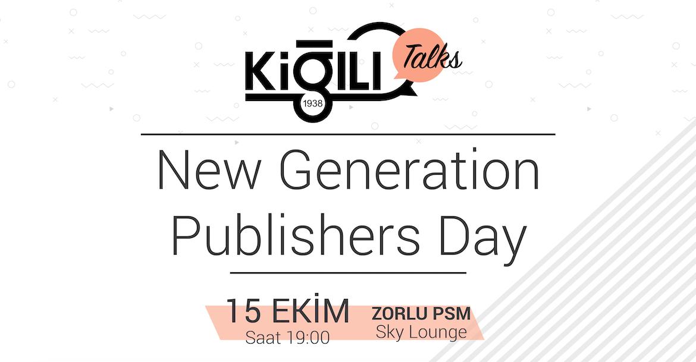 """Kiğılı Talks """"New Generation Publishers Day""""  Konuşmacılarını Tanıyalım"""