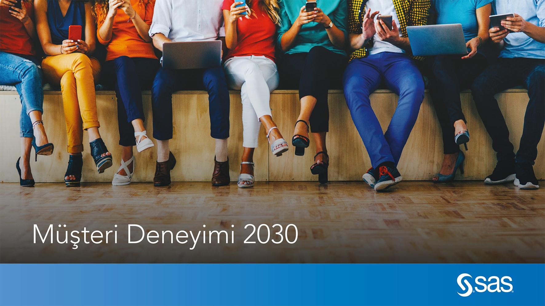 2030'da Müşteri Deneyimi Nasıl Olacak?