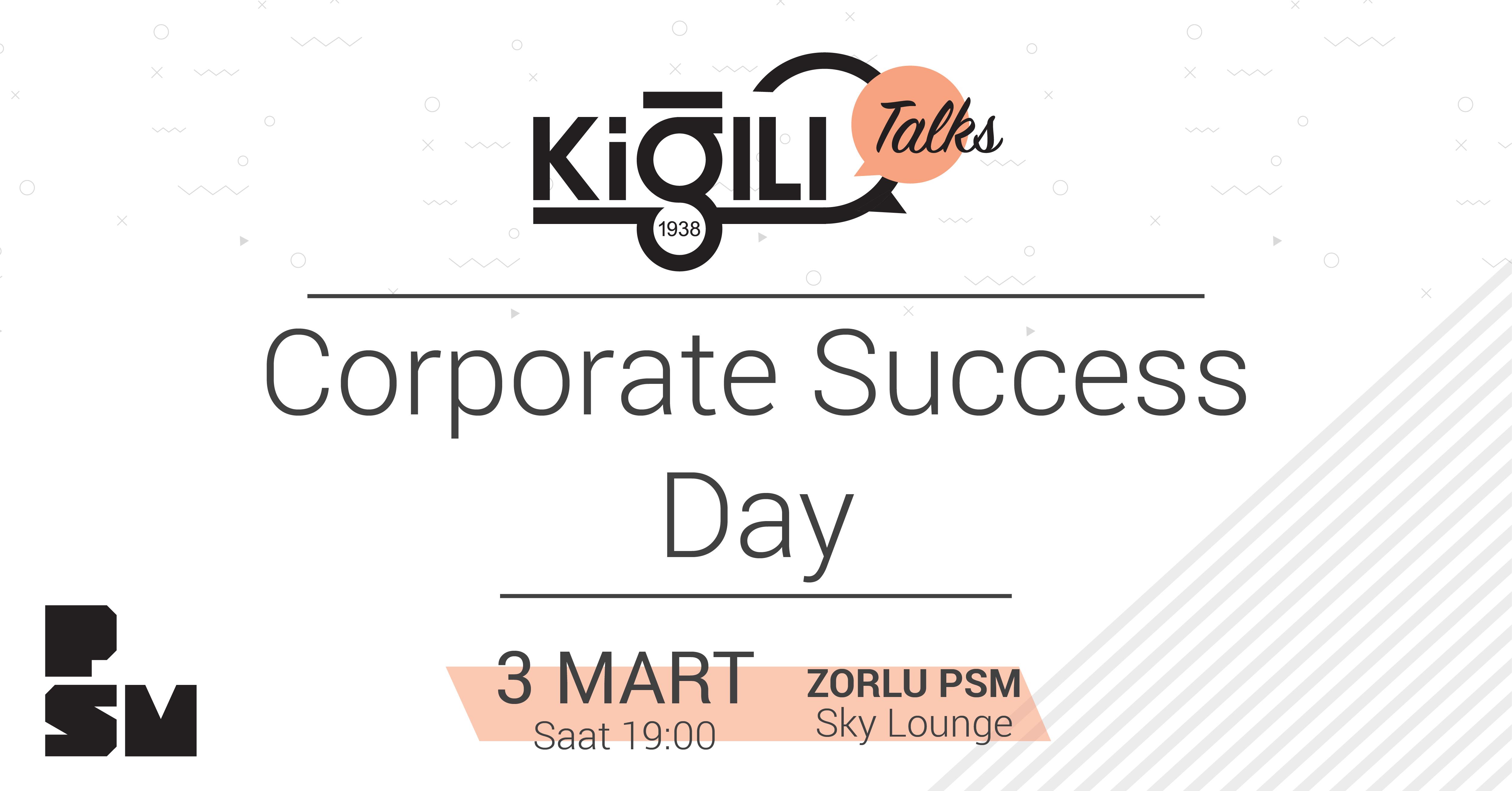 Kiğılı Talks'un Beşinci Buluşması 'Corporate Success Day' Teması ile Gerçekleşecek