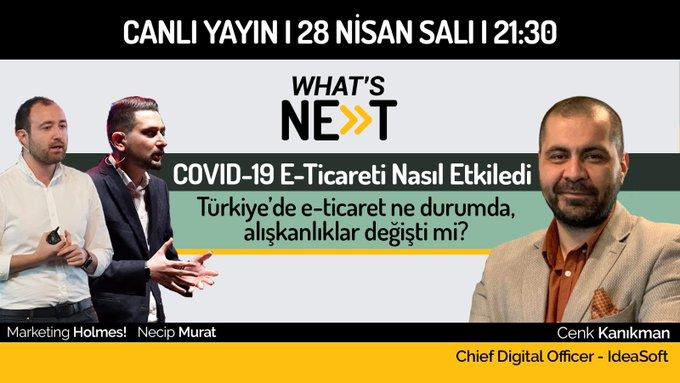 What's Next #5 Covid-19 E-Ticareti Nasıl Etkiledi?