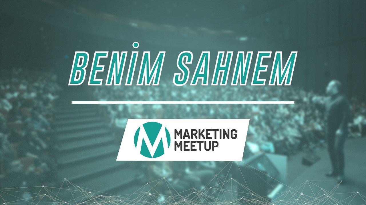 Marketing Meetup Sahnesinde Ne Anlatmak İsterdin?