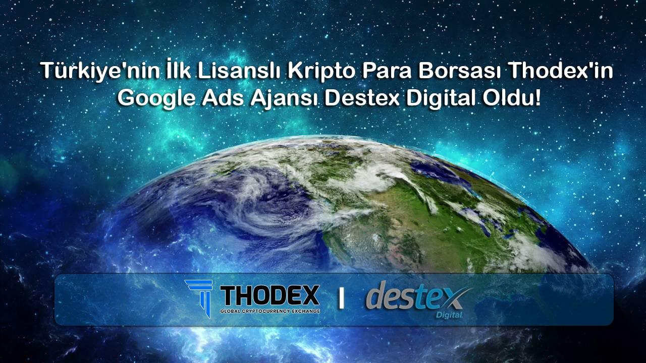 Türkiye'nin İlk Lisanslı Kripto Para Borsası Thodex'in Google Ads Ajansı Destex Digital Oldu