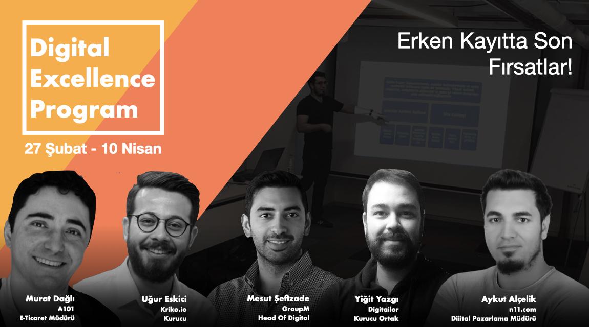 Digital Excellence Program'da Erken Kayıt için Son 5 Kontenjan!