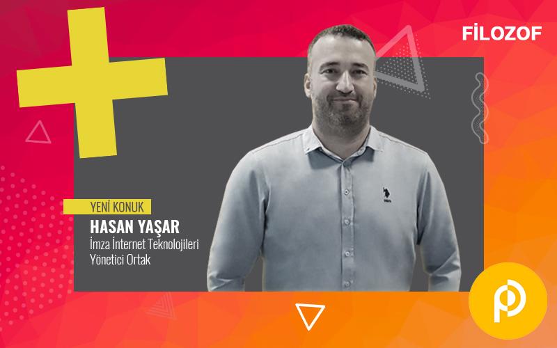 Filozof'un yeni konuğu İmza İnternet Teknolojileri'nden Hasan Yaşar