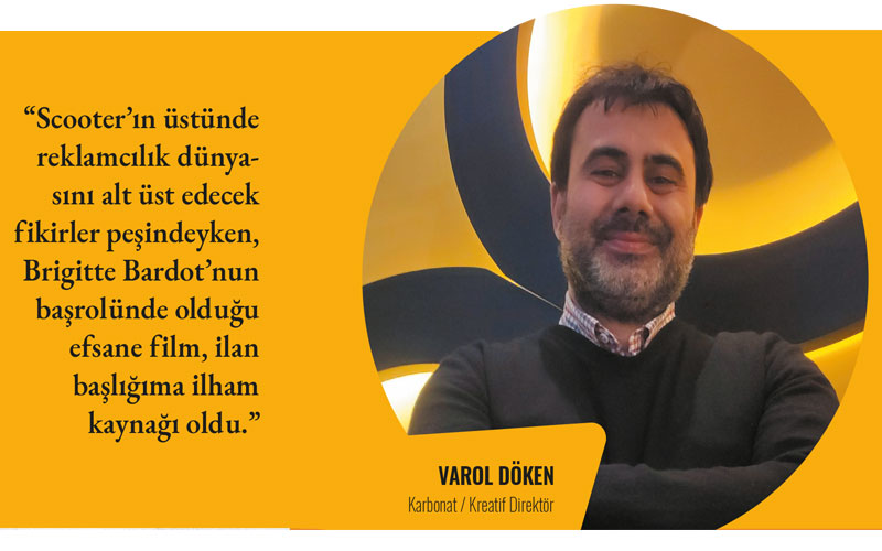 """Varol Döken: """"Brigitte Bardot'nun başrolünde olduğu efsane film, ilan başlığıma ilham kaynağı oldu"""""""